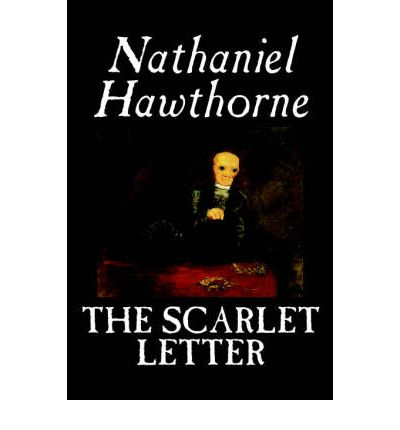 a synopsis of the book the scarlet letter by nathaniel hawthorne 'the scarlet letter' by nathaniel hawthorne, reviewed we may realize its value, in the present case, by imagining the book with the scarlet letter omitted.