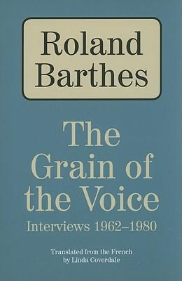 Ebooks rapidshare downloads The Grain of the Voice : Interviews 1962-1980 by Professor Roland Barthes PDF CHM