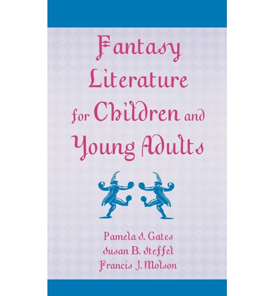 fantasy literature for children essay Creative uses of magic in your fantasy story by philip martin as jane yolen wrote in writing books for children (1983): including a guide to fantasy literature (2009) portions of this article are drawn from that recent work.