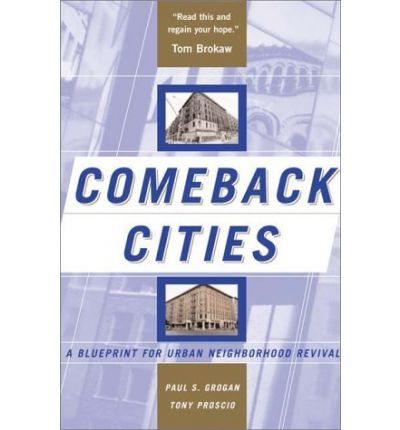 a review of the book comeback cities a blueprint for urban neighborhood revival The eventification of place: urban development comeback cities: a blueprint for urban neighborhood revival urban development and experience consumption in.