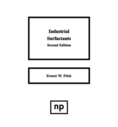 Industrial Surfactants : An Industrial Guide