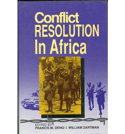 conflict resolution in africa Conflict resolution in africa dr louis a picard senior research fellow and director of research africa center for strategic studies overview: five themes conflict prevention and management conflict and peace making peacekeeping and international organizations terrorism and counter-terrorism post-conflict governance conflict and.