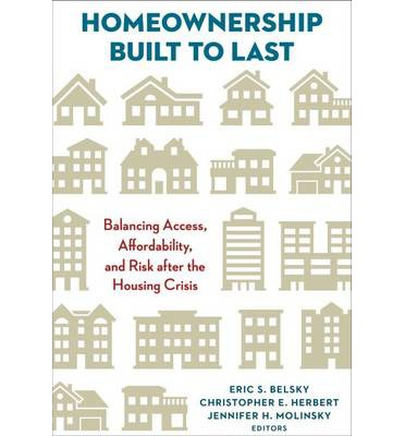 Homeownership Built to Last : Balancing Access, Affordability, and Risk after the Housing Crisis