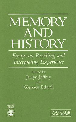 memory and history essays on recalling and interpreting experience Memory and history essays on recalling and interpreting experience discuss how they felt role anti-federalists united states america.