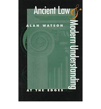 Ancient Law and Modern Understanding