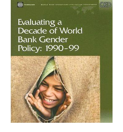 Evaluating a Decade of World Bank Gender Policy : 1990-1999