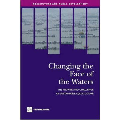 Changing the Face of the Waters : The Promise and Challenge of Sustainable Aquaculture