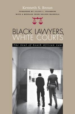 Black Lawyers, White Courts : Kenneth S. Broun : 9780821412862