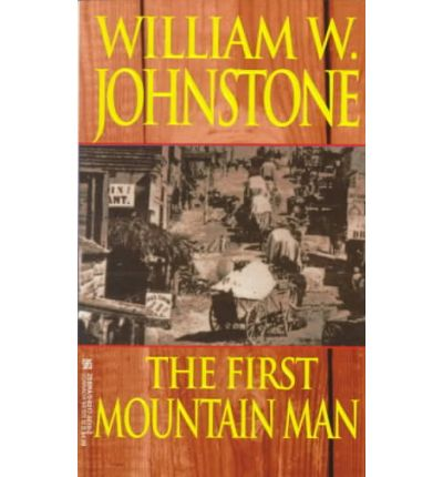 The First Mountain Man, Preacher's Fury, Vol #18 by William W. Johnstone