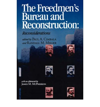 The Freedman's Bureau: The Governments Failed Attempt At Reparations