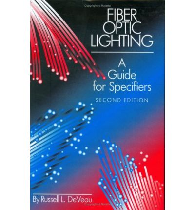 Fiber Optic Lighting : A Guide for Specifiers