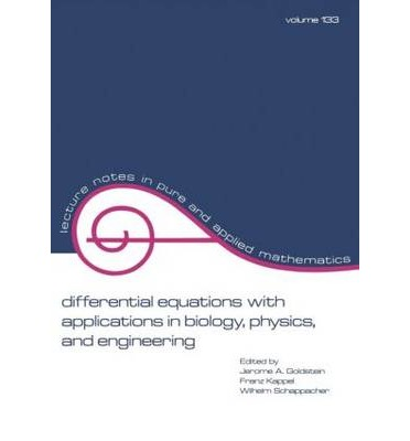 Differential Equations with Applications in Biology, Physics and Engineering