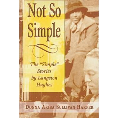 """langston hughes and jesse b simple Langston had the ability to make his characters come alive and his """"ace-boy"""" jesse b simple is just such a character simple is an average negro who adores jackie robinson and respects ralph bunche."""