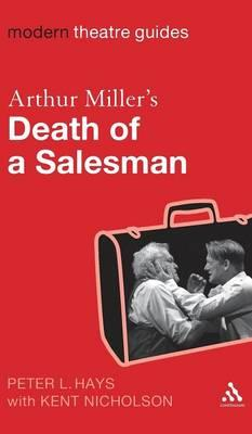 an overview of the arthur millers death of a salesman Willy's hopeless pursuit tears his family apart and leads him to an early death lesson summary in summary, 'death of a salesman,' arthur miller's classic 1949 play.