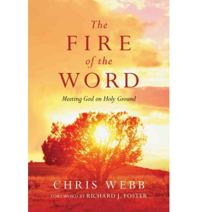 The Fire of the Word : Meeting God on Holy Ground
