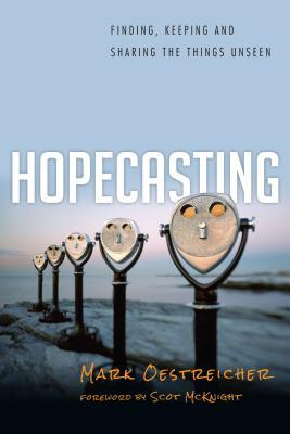 Hopecasting : Finding, Keeping and Sharing the Things Unseen