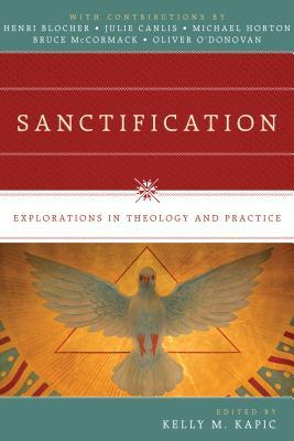 Sanctification : Explorations in Theology and Practice