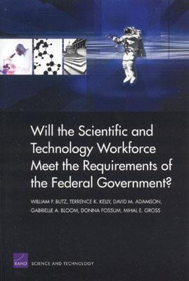 Will the Scientific and Technical Workforce Meet the Requirements of the Federal Government?