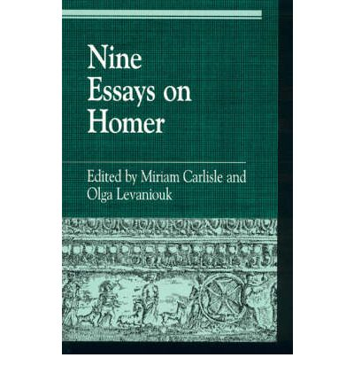 nine essays on homer Encuentra nine essays on homer (greek studies: interdisciplinary approaches) de miriam carlisle, olga levaniouk, gregory nagy (isbn: 9780847694235) en amazon envíos.