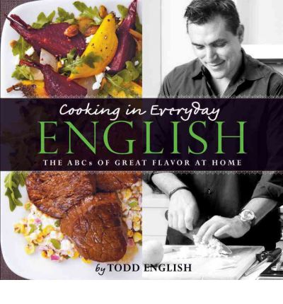 Cooking in Everyday English : The ABCs of Great Flavor at Home