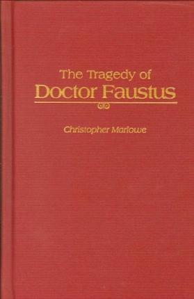 DISCUSS DOCTOR FAUSTUS AS A TRAGEDY Free Essay, Term Paper and Book Report