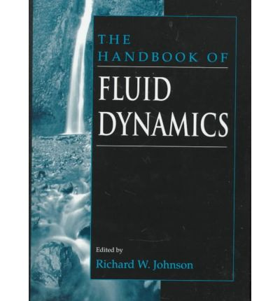 Handbook of Fluid Dynamics : Richard W Johnson : 9780849325090