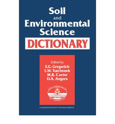 dictionary of soil science e g gregorich 9780849331152
