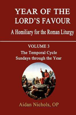 Year of the Lord's Favour: Temporal Cycle: Sundays Through the Year v. 3