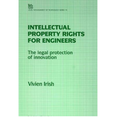 intellectual property rights for engineers How important is intellectual property protection to your startup not too long  ip  rights, which include patents, trademarks, trade secrets and.