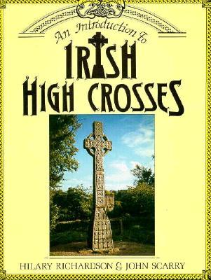 An Introduction to Irish High Crosses
