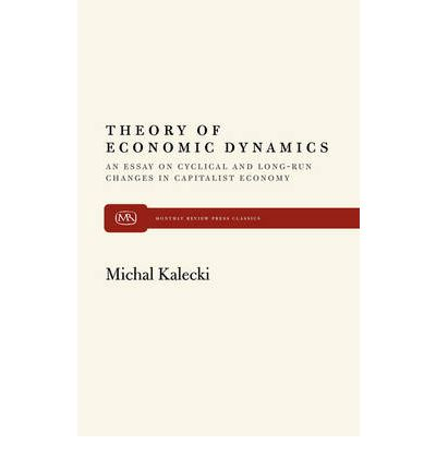 kalecki essays in the theory of economic fluctuations A reconstructive critique of ipe and gpe from a critical scientific realist perspective: an alternative keynesian-kaleckian approach kalecki, michał 1939a essays in the theory of economic fluctuations, london: allen kalecki, michał 1954 theory of economic.