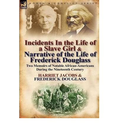 Incidents in the Life of a Slave Girl & Narrative of the Life of Frederick Douglass
