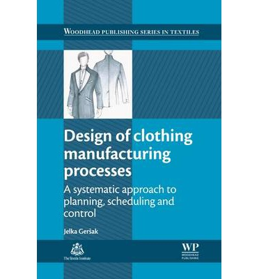 Design of clothing manufacturing processes jelka gersak How to design clothes for manufacturing