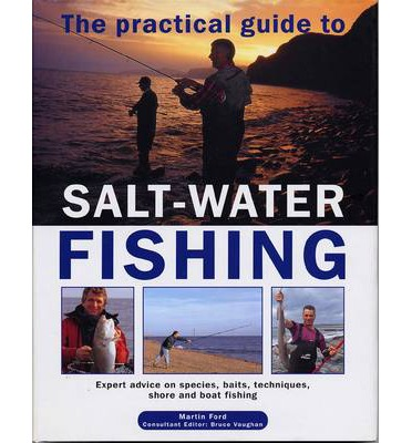 The Practical Guide to Salt-water Fishing
