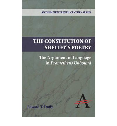 The Constitution Of Shelley S Poetry Edward T Duffy border=