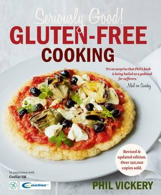 Seriously Good Gluten-Free Cooking : In Association with Coeliac UK