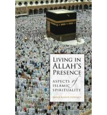 Living in Allah's Presence : Aspects of Islamic Spirituality