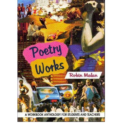 Poetry Works 2: Book 2 : A Workbook Anthology for Students and Teachers