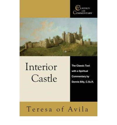 Interior Castle : The Classic Text with a Spiritual Commentary