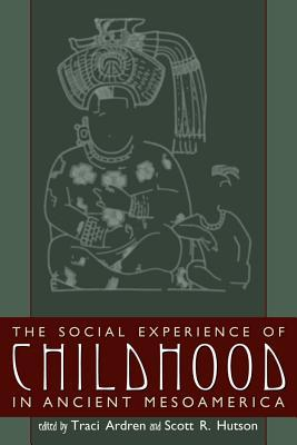 Social Experience of Childhood in Ancient Mesoamerica