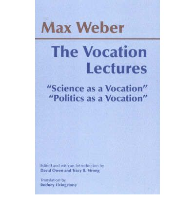 """a report of science as a vocation by max weber By brad rathe in the late teens of the twentieth century, max weber, a sociologist and highly respected intellectual, gave a series of two lectures by invitation at the university of munich [1] these lectures cover the topics of, first """"science as a vocation"""" (in november 1917) and then """"politics as a vocation"""" (in january 1919) [2] given the recent event of germany's loss of the."""