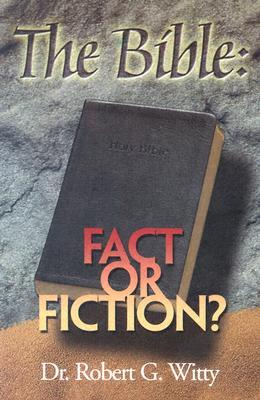 The Bible: Fact or Fiction?