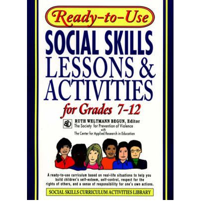 Ready-to-use Social Skills Lessons and Activities: For Grades 7-12