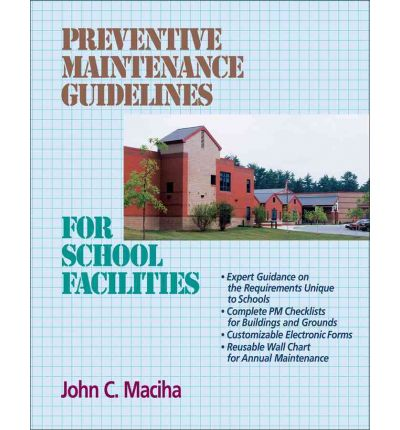 Preventive Maintenance Guidelines for School Facilities : The Goodness of Homemade Bread the Easy Way