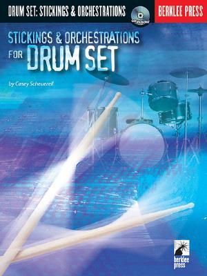 Casey Scheuerell : Stickings and Orchestrations for Drum Set