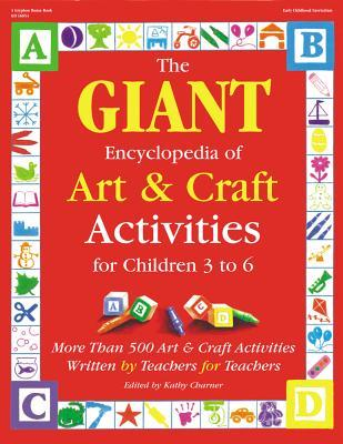 The Giant Encyclopedia of Art and Craft Activities for Children 3-6