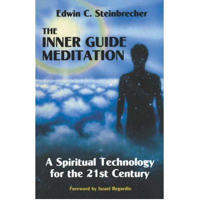 The Inner Guide Meditation : A Spiritual Technology for the 21st Century