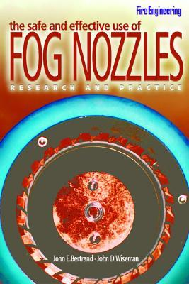 The Safe and Effective Use of Fog Nozzles : Research and Practice E-book