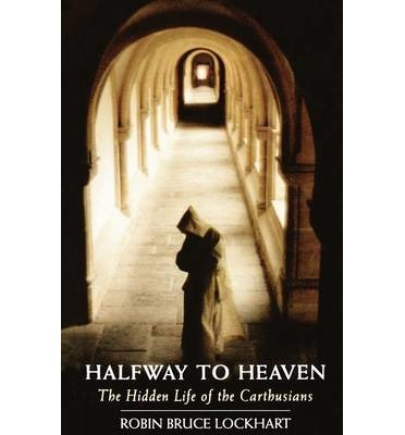 Halfway to Heaven : The Hidden Life of the Carthusians