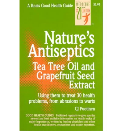 Nature's Antiseptics : Tea Tree Oil and Grapefruit Seed Extract